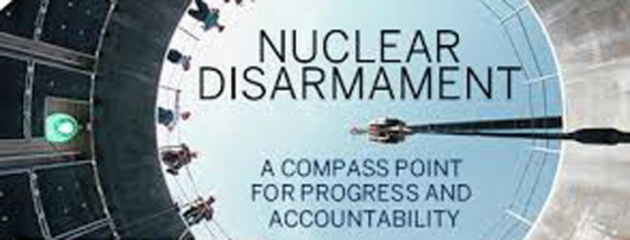 Nuclear Disarmament: A Compass Point for Progress and Accountability